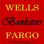 wellsfargo.banksters.wbfdotcom.jpg